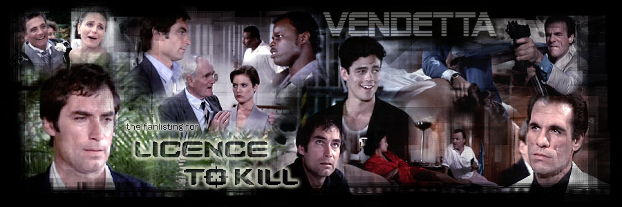 vendetta - the fanlisting for licence to kill